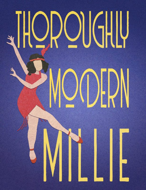 Thoroughly Modern Millie (a musical comedy)