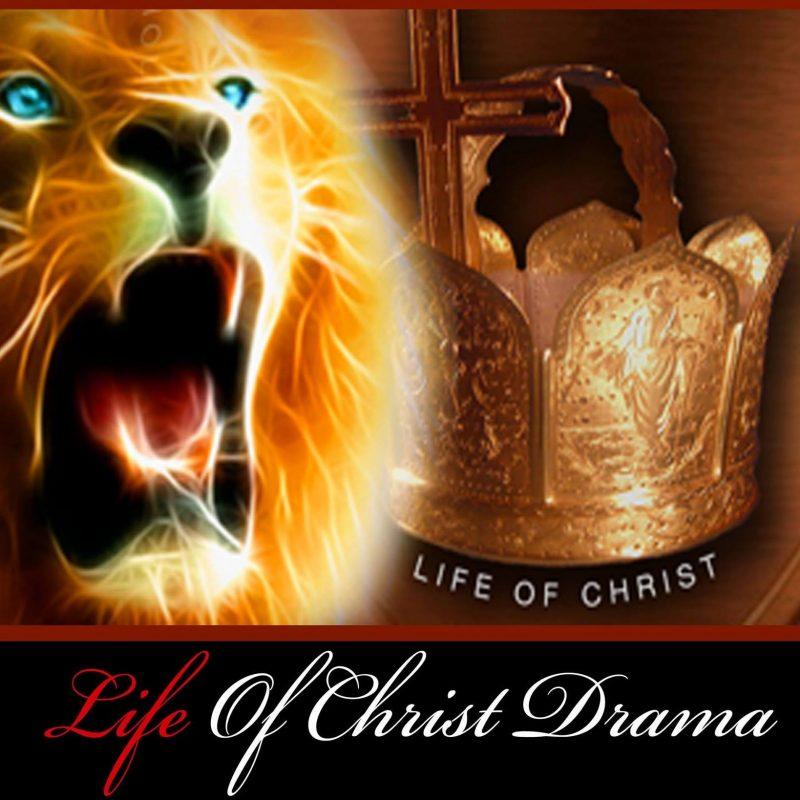 Life of Christ Drama